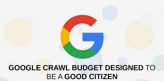Google Crawl Budget Designed to be a Good Citizen