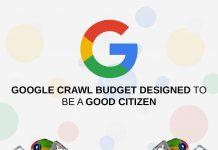 Google Crawl Budget Designed to be a Good Citizen